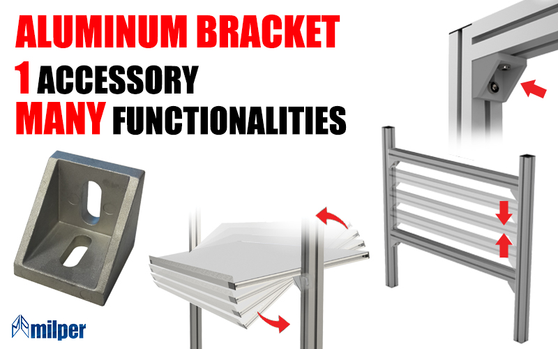 ALUMINUM BRACKET : One accessory, multiple functions!